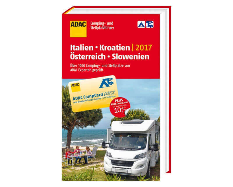 ADAC Camping- und Stellplatzführer Italien, Kroatien, Österreich und Slowenien 2017